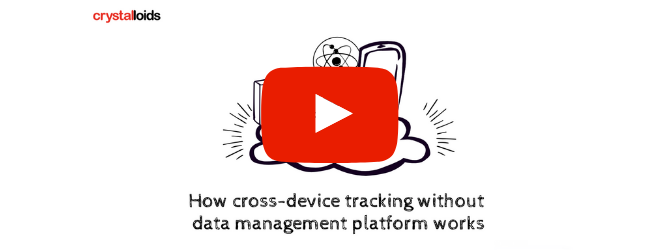 How cross-device tracking without data management platform works